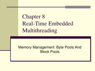 Chapter 8  Real-Time Embedded Multithreading