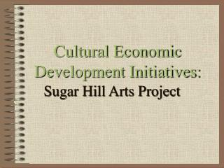 Cultural Economic Development Initiatives:
