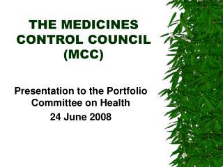 THE MEDICINES CONTROL COUNCIL (MCC)