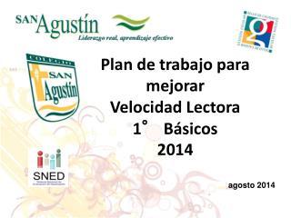 Plan de trabajo para mejorar  Velocidad Lectora  1° Básicos 2014