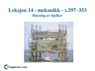 Leksjon 14 - mekanikk - s.297–353 Bøyning av bjelker