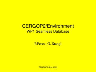 CERGOP2/Environment WP1 Seamless Database
