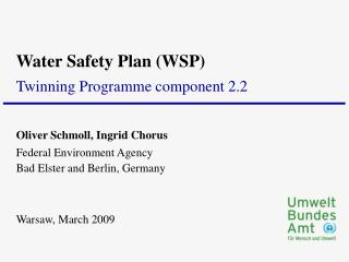 Oliver Schmoll, Ingrid Chorus Federal Environment Agency Bad Elster and Berlin, Germany