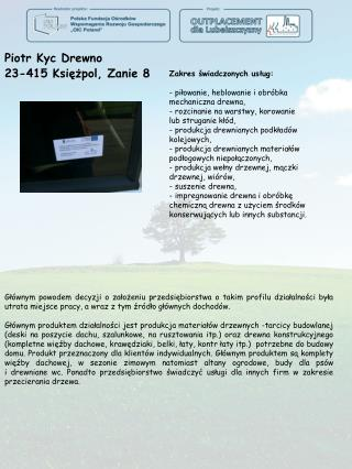 Piotr  Kyc  Drewno 23-415  Księżpol, Zanie  8