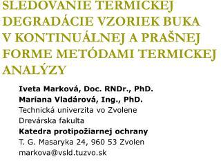 Iveta Marková, Doc. RNDr., PhD. Mariana Vladárová, Ing., PhD.