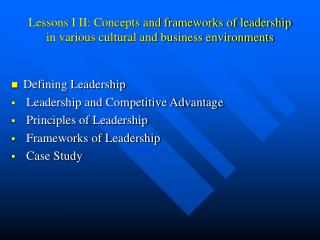 Lessons I II: Concepts and frameworks of leadership in various cultural and business environments