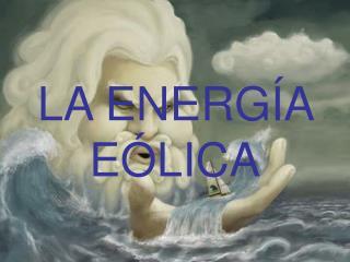 LA ENERG�A E�LICA