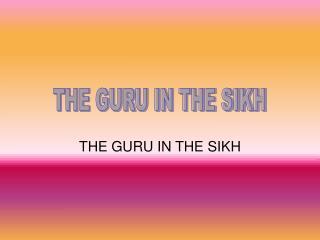 THE GURU IN THE SIKH