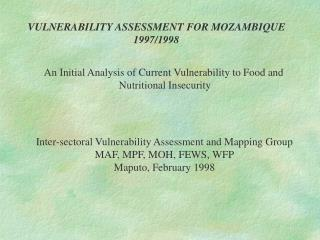 VULNERABILITY ASSESSMENT FOR MOZAMBIQUE 1997/1998