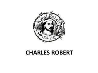 CHARLES ROBERT