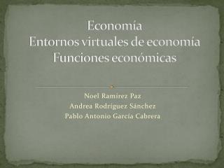 Economía Entornos virtuales de economía Funciones económicas