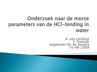 Onderzoek naar  de  morse  parameters van de  HCl -binding  in water
