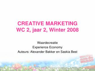 CREATIVE MARKETING WC 2, jaar 2, Winter 2008