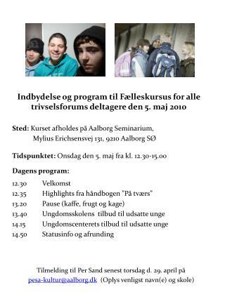Indbydelse og program til Fælleskursus for alle trivselsforums deltagere den 5. maj 2010