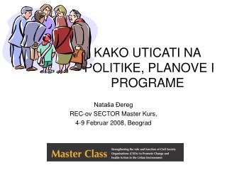 KAKO UTICATI NA  POLITIKE, PLANOVE I PROGRAME