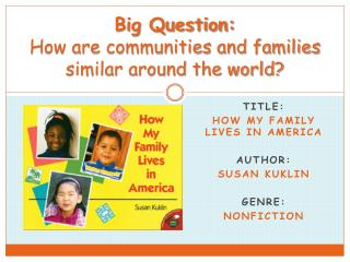 Big Question:  How are communities and families similar around the world