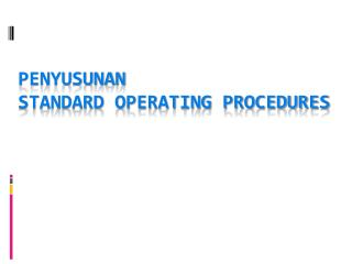 PENYUSUNAN STANDARD OPERATING PROCEDURES
