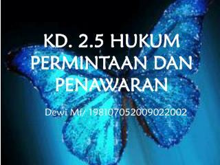 KD. 2.5 HUKUM  PERMINTAAN DAN PENAWARAN