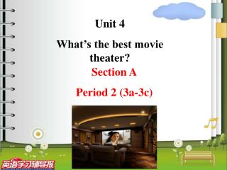 Unit 4 What's the best movie theater?