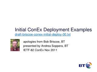 Initial ConEx Deployment Examples draft-briscoe-conex-initial-deploy-00.txt