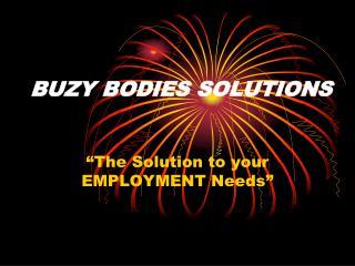 BUZY BODIES SOLUTIONS