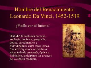 Hombre del Renacimiento:  Leonardo Da Vinci, 1452-1519