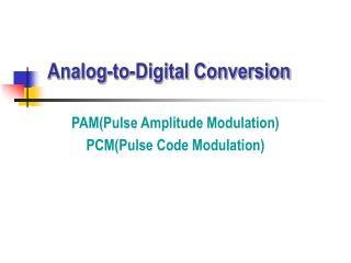 Analog-to-Digital Conversion