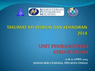 TAKLIMAT KPI DISIPLIN DAN KEHADIRAN  2014