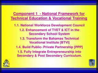 Component 1  - National Framework for Technical Education & Vocational Training