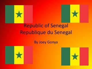 Republic of Senegal Republique du Senegal
