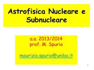 Astrofisica Nucleare e Subnucleare