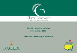 ROLEX � Augusta  Masters 10-15 aprile 2013  INFORMAZIONI PER IL VIAGGIO