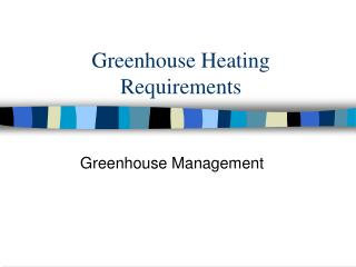 Greenhouse Heating Requirements