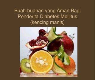 Buah-buahan yang Aman Bagi Penderita Diabetes Mellitus (kencing manis)
