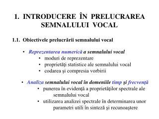 1.  INTRODUCERE  ÎN  PRELUCRAREA  SEMNALULUI  VOCAL