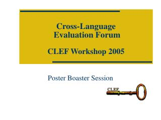 Cross-Language  Evaluation Forum CLEF Workshop 2005