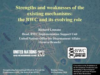 Strengths and weaknesses of the existing mechanisms: the BWC and its evolving role