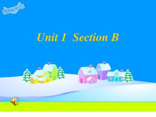 Unit 1  Section B