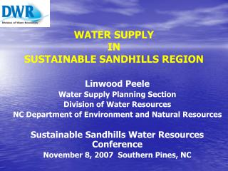 WATER SUPPLY IN  SUSTAINABLE SANDHILLS REGION