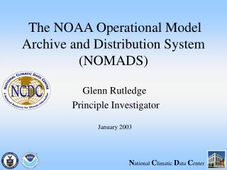 The NOAA Operational Model Archive and Distribution System (NOMADS)