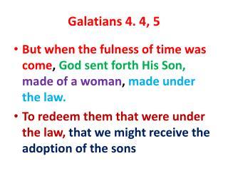 Galatians 4. 4, 5