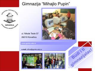 Gimnazija �Mihajlo Pupin�