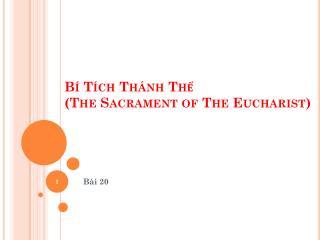 Bí Tích Thánh Thể (The Sacrament of The Eucharist)