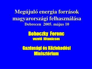 Megújuló energia források magyarországi felhasználása  Debrecen  2005. május 10