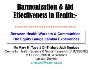 Harmonization & Aid Effectiveness in Health:- **********************************