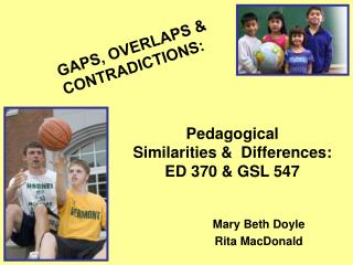 Pedagogical  Similarities &  Differences:  ED 370 & GSL 547