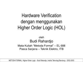 Hardware Verification dengan menggunakan Higher Order Logic (HOL)
