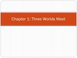 Chapter 1: Three Worlds Meet