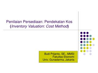 Penilaian Persediaan: Pendekatan Kos ( Inventory Valuation: Cost Method )