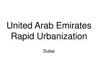 United Arab Emirates Rapid Urbanization